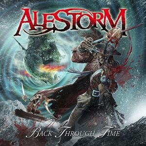 Alestorm – Back Through Time [2011]