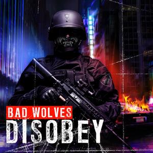 Bad Wolves – Disobey [2018]