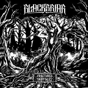 Blackbriar – Fractured Fairytales [2017]