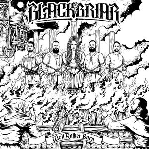 Blackbriar – We'd Rather Burn [2018]