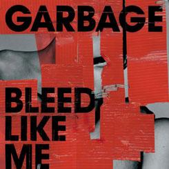 Garbage – Bleed Like Me [2005]