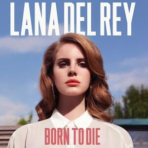 Lana Del Rey – Born to Die [2012]