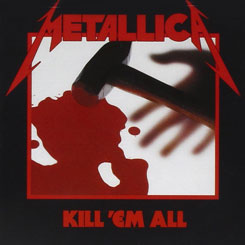 Metallica – Kill 'Em All [1983]