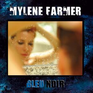 Mylène Farmer – Bleu noir [2010]