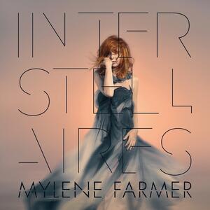 Mylène Farmer – Interstellaires [2015]