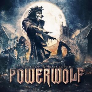 Powerwolf – Blessed & Possessed [2015]