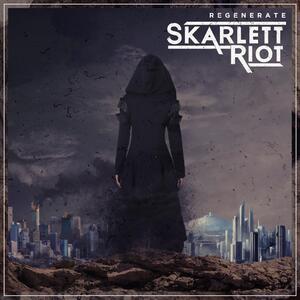 Skarlett Riot – Regenerate [2017]