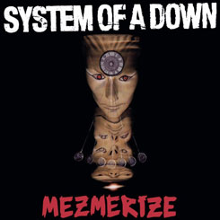 System of a Down – Mezmerize [2005]