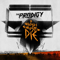 The Prodigy – Invaders Must Die [2009]